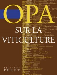 OPA sur la viticulture : Entre fatalité et espoir