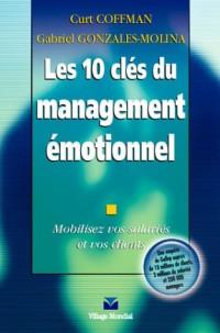 Les 10 clés du management émotionnel : Mobilisez vos salariés et vos clients
