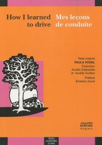 How I learned to drive / Mes leçons de conduite : Edition bilingue français-anglais