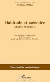 Habitude et mémoire : Volume 2, Oeuvres choisies