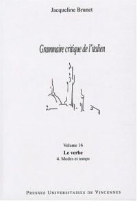 Grammaire critique de l'italien : Volume 16 : Le verbe, modes et temps