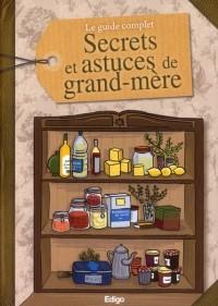 Le Guide Complet - Secrets et Astuces de Grand-Mere