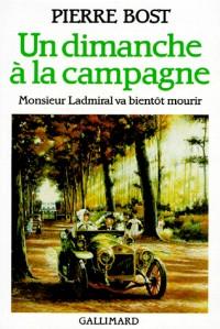 Un Dimanche à la campagne: Monsieur Ladmiral va bientôt mourir