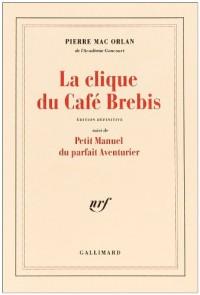 La Clique du café Brebis / Petit manuel du parfait aventurier