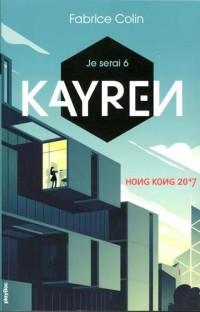 Je serai 6 - Kayren, Hong Kong 2017 - Tome 1