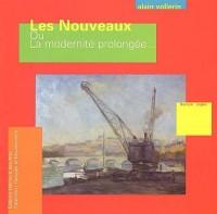 Les Nouveaux ou La modernité prolongée : Edition bilingue français-anglais