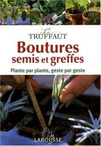 Le Truffaut : Boutures, semis et greffes