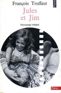 Jules et jim. decoupage intégral