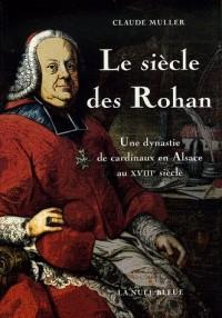 Le siècle des Rohan : Une dynastie de cardinaux en Alsace au XVIIIe siècle