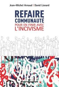 Refaire communauté: Un nouveau regard sur la notion d'incivilités