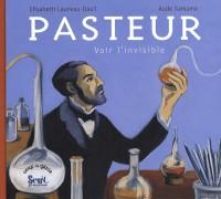 Pasteur : Voir l'invisible