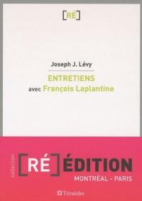 Entretiens avec François Laplantine