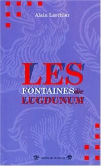 Les fontaines de Lugdunum