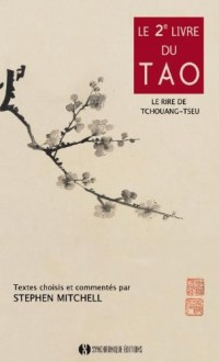 Le 2ème Livre du Tao - Le Rire de Tchouang Tseu