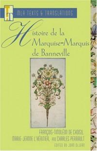 Histoire De La Marquise-Marquis de Banneville: Francois-Timoleon De Choisy, Marie-Jeanne L'Heritier, and Charles Perrault