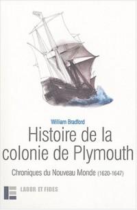 Histoire de la Colonie de Plymouth: Chroniques du Nouveau Monde, 1620-1647