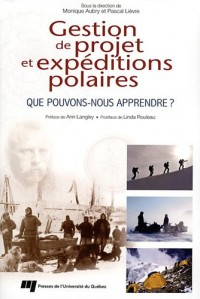 Gestion de projet et expéditions polaires : Que pouvons-nous apprendre ?