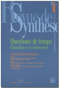 Revue de synthèse, N° 127 - 2006/1 : Questions de temps : Coïncidences et récurrences