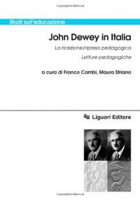 John Dewey in italia. La ricezione/ripresa pedagogica. Letture pedagogiche