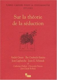 Etudes sur la théorie de la séduction
