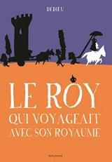 Le Roy qui voyageait avec son royaume