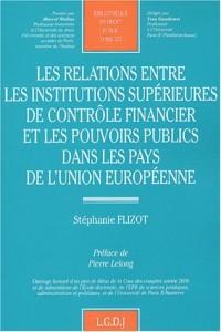 Les relations entre les institutions supérieures de contrôle financier et les pouvoirs publics dans les pays de l'Union européenne