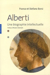 Alberti : Une biographie intellectuelle