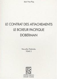 Nouvelles théâtrales : Tome 2 : le contrat des attachements, le boxer pacifique, doberman
