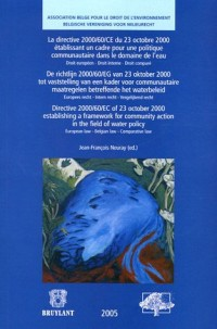 La Directive 2000/60/CE du 23 octobre 2000 établissant un cadre pour une politique communautaire dans le domaine de l'eau : Edition trilingue français-anglais-flamand