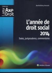 L'année de droit social 2014 : Textes, jurisprudence, commentaires