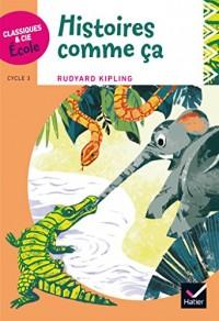 Classiques & Cie Ecole cycle 3 - Histoires comme ça - R. Kipling