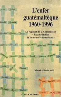L'Enfer guatémaltèque : 1960-1996