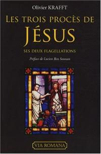 Les trois procès de Jésus : ses deux flagellations