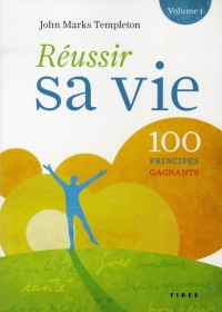 Réussir Sa Vie 100 Principes Spirituels pour Y Parvenir