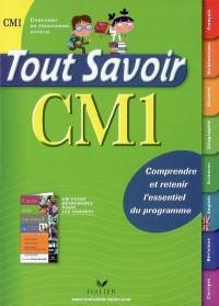 Tout Savoir CM1 : Comprendre et retenir l'essentiel du programme