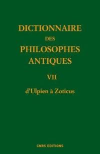 Dictionnaire des philosophes antiques VII d'Ulpien à Zoticus
