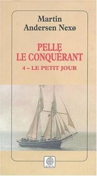 Pelle le Conquérant, tome 4 : Le Petit Jour