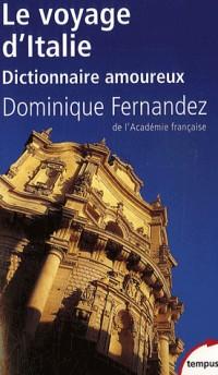 Le voyage d'Italie : Dictionnaire amoureux