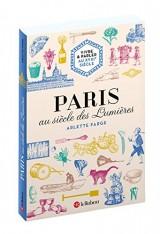 Vivre & parler au XVIIIe siècle : Paris au siècle des Lumières