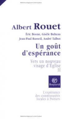 Vers un nouveau visage d'Eglise : L'expérience des communautés locales à Poitiers Tome 2, Un goût d'espérance,