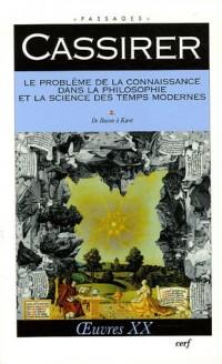 Le problème de la connaissance dans la philosophie et la science des temps modernes, tome 2