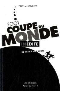 Coupe du Monde de Foot Inédite : De 1930 à nos jours