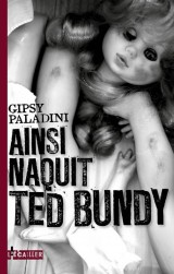 Ainsi naquit Ted Bundy
