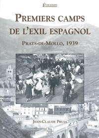 Premiers camps de l'exil espagnol. : Prats-de-Mollo, 1939