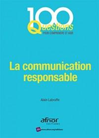 La communication responsable : En phase avec la norme AFNOR NF ISO 26000:2010