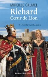 Richard Coeur de Lion, Tome 1 : L'ombre de Saladin [Gros caractères]