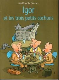 Igor et les trois petits cochons