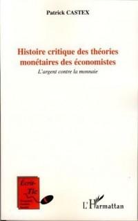 Histoire critique des théories monétaires des économistes : L'argent contre la monnaie