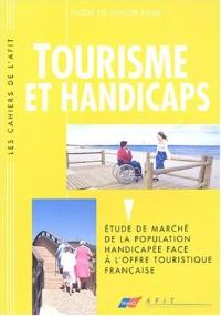 Tourisme et handicaps : Etude de marché de la population handicapée face à l'offre touristique française