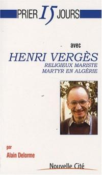 Prier 15 jours avec Henri Vergès : Religieux mariste, martyr en Algérie